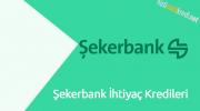 Şekerbank İhtiyaç Kredileri