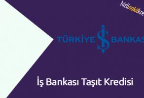 İş Bankası Taşıt Kredisi