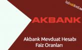 Akbank Mevduat Hesabı Faiz Oranları