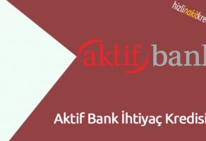 Aktif Bank İhtiyaç Kredisi