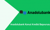 Anadolubank Konut Kredisi Başvurusu