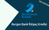 Burgan Bank İhtiyaç Kredisi