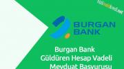 Burgan Bank Güldüren Hesap Vadeli Mevduat Başvurusu