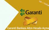 Garanti Bankası Altın Hesabı Açma