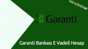 Garanti Bankası E Vadeli Hesap