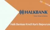 Halk Bankası Kredi Kartı Başvurusu