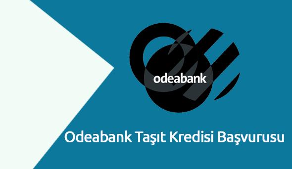 Odeabank Taşıt Kredisi Başvurusu