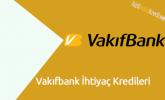 Vakıfbank İhtiyaç Kredileri