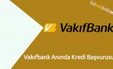 Vakıfbank Anında Kredi Başvurusu