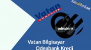 Vatan Bilgisayar Odeabank Kredi