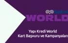 Yapı Kredi World Kart Başvuru ve Kampanyaları