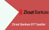 Ziraat Bankası EFT Saatleri